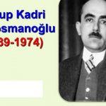 Yakup Kadri Karaosmanoğlu kimdir?