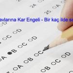 4 ilde Açık Lise sınavları ertelendi!