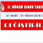 DİKKAT: 2. Dönem Sınav tarihi değişti, sınavlar 31 Mart – 1 Nisan 2018'e ertelendi.